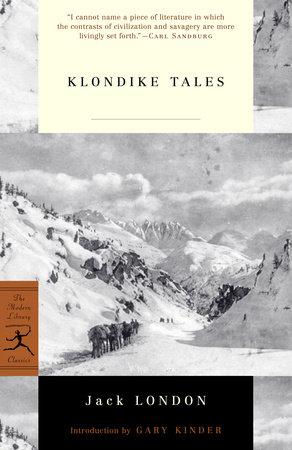 Klondike Tales by Jack London