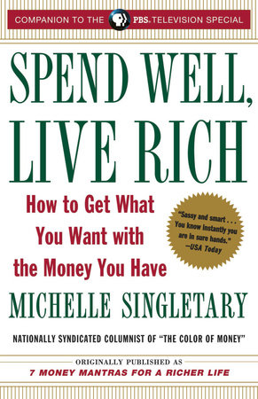 Spend Well, Live Rich (previously published as 7 Money Mantras for a Richer Life) by Michelle Singletary