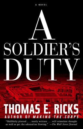 A Soldier's Duty by Thomas E. Ricks