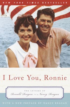 I Love You, Ronnie by Nancy Reagan   PenguinRandomHouse com: Books
