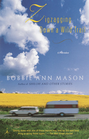 Zigzagging Down a Wild Trail by Bobbie Ann Mason