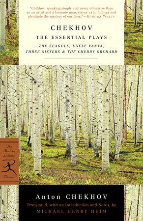 Chekhov: The Essential Plays by Anton Chekhov