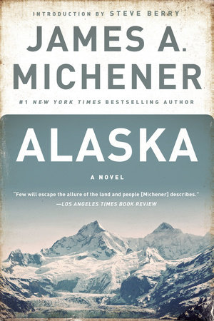 Alaska by James A. Michener