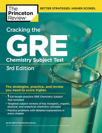 Cracking the GRE Chemistry Subject Test, 3rd Edition by Princeton Review