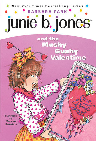 Junie B. Jones #14: Junie B. Jones and the Mushy Gushy Valentime by Barbara Park