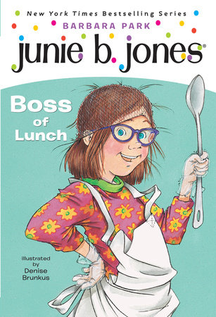 Junie B. Jones #19: Boss of Lunch by Barbara Park ...