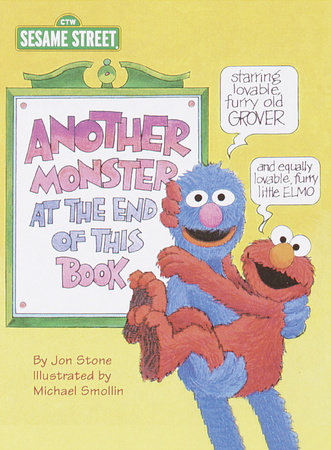 Another Monster at the End of This Book (Sesame Street) by Jon Stone: Illustrated by Michael Smollin