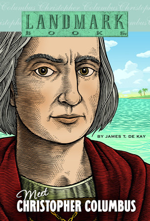 Meet Christopher Columbus by James T. de Kay