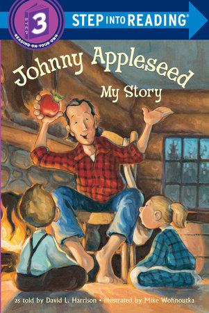 Johnny Appleseed: My Story by David L. Harrison