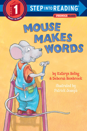 Mouse Makes Words by Kathryn Heling and Deborah Hembrook