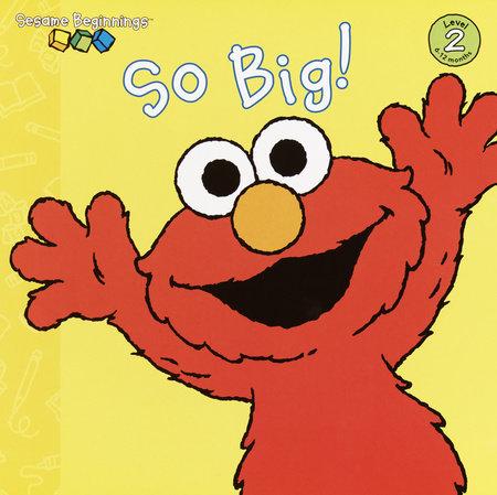 So Big! (Sesame Street) by Anna Jane Hays