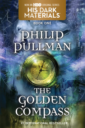 His Dark Materials: The Golden Compass (Book 1) by Philip Pullman