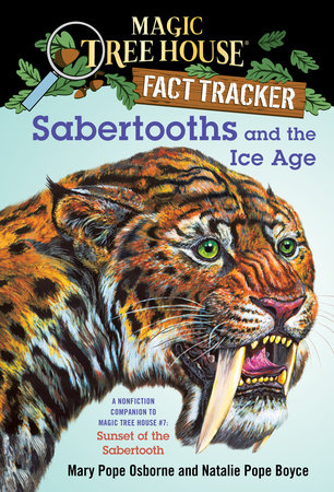 Sabertooths and the Ice Age by Mary Pope Osborne and Natalie Pope Boyce