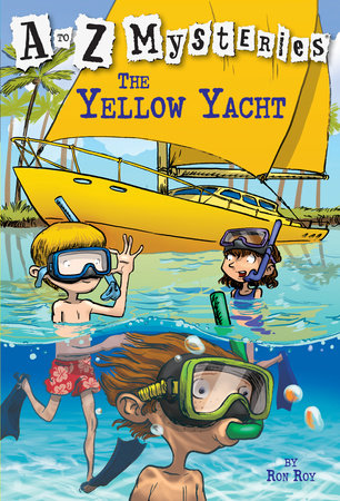 A to Z Mysteries: The Yellow Yacht by Ron Roy