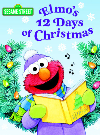 elmos 12 days of christmas sesame street by sarah albee - 12 Days Of Christmas Book