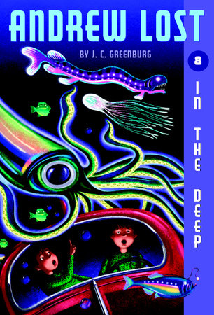 Andrew Lost #8: In the Deep by J. C. Greenburg