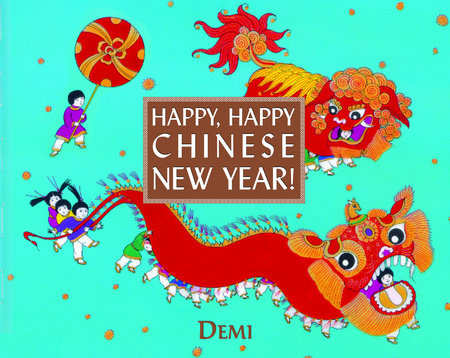 Happy, Happy Chinese New Year! by DEMI