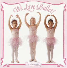 We Love Ballet!