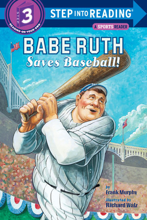 Babe Ruth Saves Baseball! Book Cover Picture