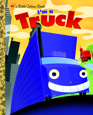 I'm a Truck by Dennis R. Shealy