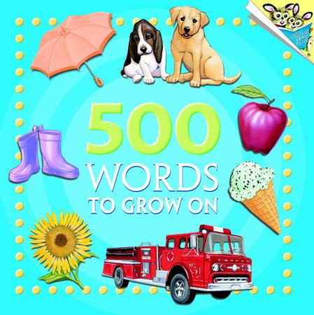 500 Words to Grow On by Random House