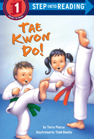 Tae Kwon Do! by Terry Pierce