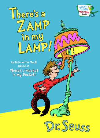There's a Zamp in My Lamp by Dr. Seuss
