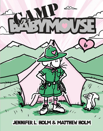 Babymouse #6: Camp Babymouse by Jennifer L. Holm and Matthew Holm