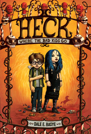 Heck: Where the Bad Kids Go by Dale E. Basye; illustrated by Bob Dob