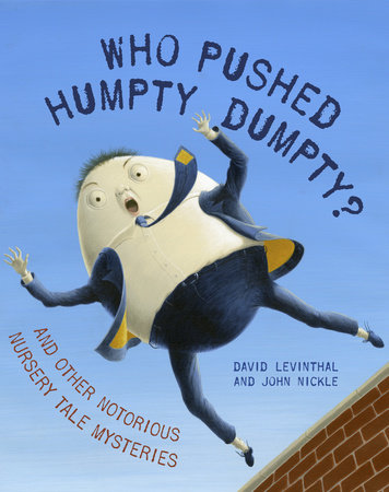Who Pushed Humpty Dumpty? by David Levinthal