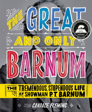 The Great and Only Barnum: The Tremendous, Stupendous Life of Showman P. T.Barnum