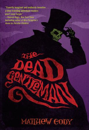 The Dead Gentleman by Matthew Cody