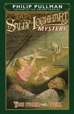 The Tiger in the Well: A Sally Lockhart Mystery by Philip Pullman