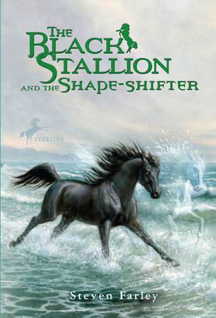 The Black Stallion and the Shape-shifter by Steven Farley