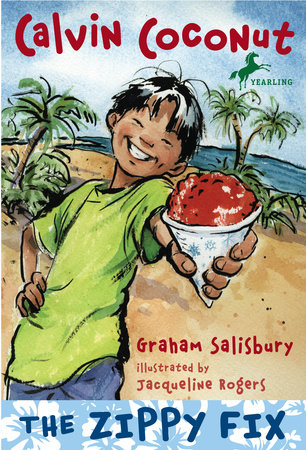 Calvin Coconut: The Zippy Fix by Graham Salisbury