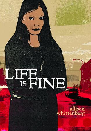 Life Is Fine by Allison Whittenberg