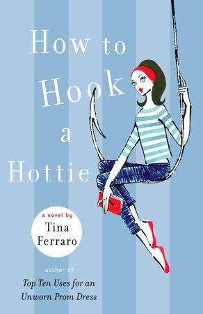 How to Hook a Hottie by Tina Ferraro
