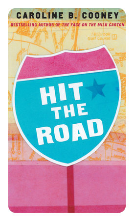 Hit the Road by Caroline B. Cooney