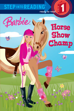 Barbie: Horse Show Champ (Barbie) by Jessie Parker