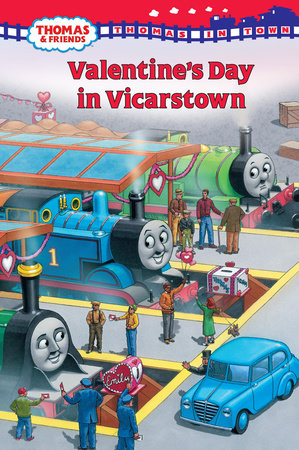 Thomas in Town: Valentine's Day in Vicarstown (Thomas & Friends) by Rev. W. Awdry