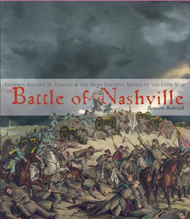 The Battle of Nashville by Benson Bobrick