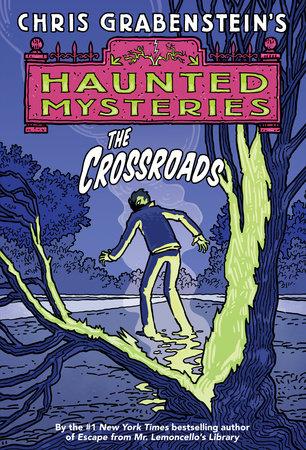 The Crossroads by Chris Grabenstein