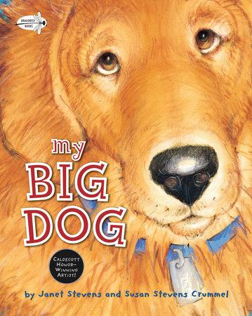 My Big Dog by Janet Stevens and Susan Stevens Crummel