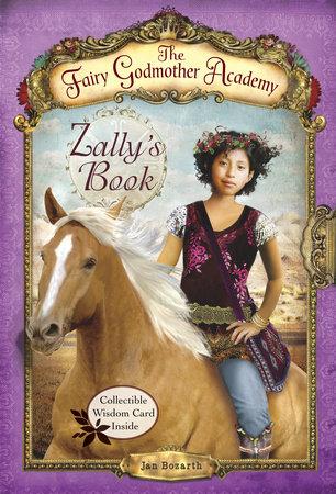 The Fairy Godmother Academy #3: Zally's Book by Jan Bozarth