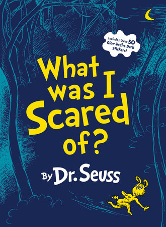 What Was I Scared Of? 10th Anniversary Edition by Dr. Seuss