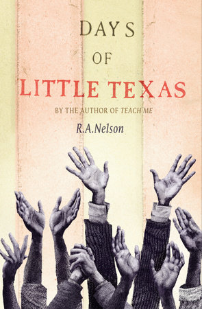Days of Little Texas by R. A. Nelson