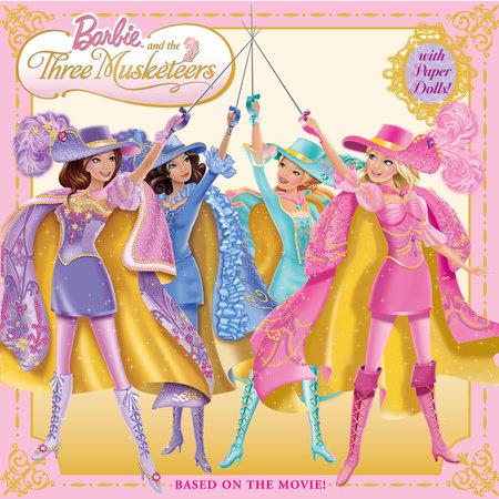Barbie and the Three Musketeers Barbie by Golden Books
