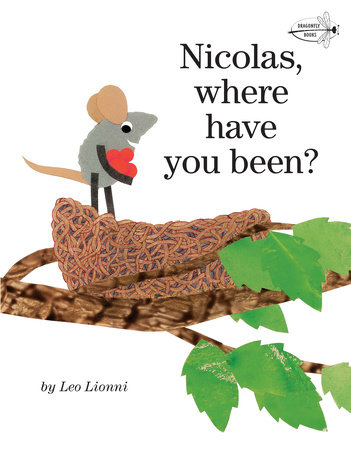 Nicolas, Where Have You Been? by Leo Lionni
