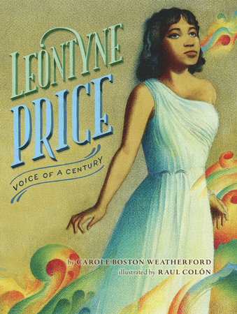 Leontyne Price: Voice of a Century by Carole Boston Weatherford