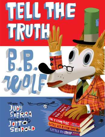 Tell the Truth, B.B. Wolf by Judy Sierra